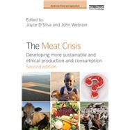 The Meat Crisis: Developing more Sustainable and Ethical Production and Consumption by D'Silva; Joyce, 9781138673298