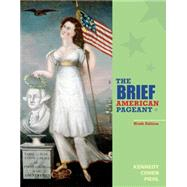 The Brief American Pageant A History of the Republic by Kennedy, David M.; Cohen, Lizabeth; Piehl, Mel, 9781285193298