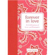 Forever in Love A Celebration of Love and Romance by Cotner, June, 9781449463298
