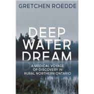 Deep Water Dream by Roedde, Gretchen, 9781459743298