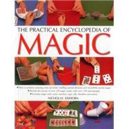 The Practical Encyclopedia of Magic by Einhorn, Nicholas; Freeman, John, 9781780193298