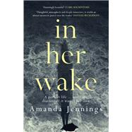 In Her Wake by Jennings, Amanda, 9781910633298