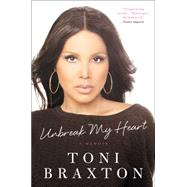 Unbreak My Heart by Braxton, Toni, 9780062293299