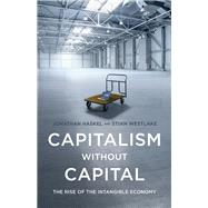 Capitalism Without Capital by Haskel, Jonathan; Westlake, Stian, 9780691183299