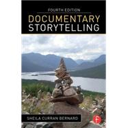 Documentary Storytelling: Creative Nonfiction on Screen by Curran Bernard; Sheila, 9780415843300