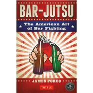 Bar-Jutsu by Porco, James; Monaco, John (CON), 9780804843300