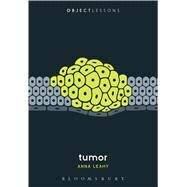 Tumor by Leahy, Anna; Schaberg, Christopher; Bogost, Ian, 9781501323300