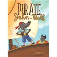 Pirate John-Wolf by Quintart, Natalie; Goossens, Philippe, 9781605373300