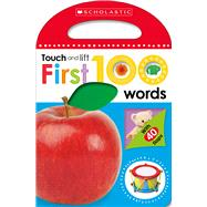 First 100 Words (Scholastic Early Learners: Touch and Lift) by Scholastic, 9780545903301