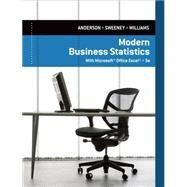 Modern Business Statistics with Microsoft Excel by Anderson, David R.; Sweeney, Dennis J.; Williams, Thomas A., 9781285433301