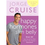 Happy Hormones, Slim Belly by Cruise, Jorge, 9781401943301