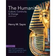 The Humanities Culture, Continuity and Change, Book 1: Prehistory to 200 CE by Sayre, Henry M., 9780205013302