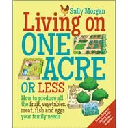 Living on One Acre or Less by Morgan, Sally, 9780857843302