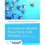 Evidence-Based Practice For Nurses: Appraisal and Application of Research by SCHMIDT, 9781284053302