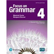Focus on Grammar 4 with Essential Online Resources by Fuchs, Marjorie; Bonner, Margaret, 9780134583303