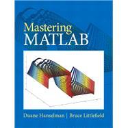 Mastering MATLAB by Hanselman, Duane C.; Littlefield, Bruce L., 9780136013303