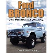 Ford Bronco: An Illustrated History by McLaughlin, Paul G., 9781583883303