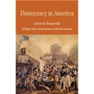 Democracy in America Abridged with an Introduction by Michael Kammen by Tocqueville, Alexis de; Kammen, Michael; Rawlings, Elizabeth Trapnell, 9780312463304