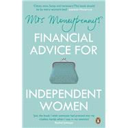 Mrs Moneypenny's Financial Advice for Independent Women by McGregor, Heather; Moneypenny, Mrs., 9780670923304