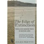 The Edge of Extinction: Travels With Enduring People in Vanishing Lands by Pretty, Jules, 9780801453304