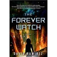 The Forever Watch A Novel by Ramirez, David, 9781250063304