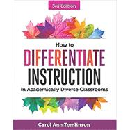 How to Differentiate Instruction in Academically Diverse Classrooms by Unknown, 9781416623304