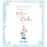 XO, God Notes to Inspire, Comfort, Cheer, and Encourage You and Yours by Shea, Chris, 9781449463304