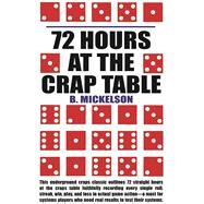 72 Hours at the Craps Table by Mickelson, B., 9781580423304