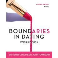 Boundaries in Dating Workbook : Making Dating Work by Dr. Henry Cloud and Dr. John Townsend, 9780310233305