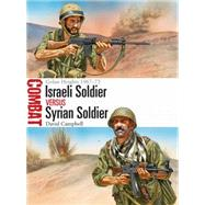 Israeli Soldier vs Syrian Soldier Golan Heights 1967–73 by Campbell, David; Shumate, Johnny, 9781472813305