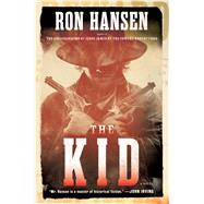 The Kid A Novel by Hansen, Ron, 9781501133305
