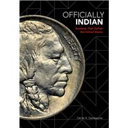 Officially Indian by Ganteaume, Cécile; Calloway, Colin G.; Smith, Paul Chaat (AFT), 9781517903305
