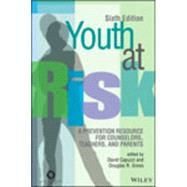 Youth at Risk: A Prevention Resource for Counselors, Teachers, and Parents by Capuzzi, David; Gross, Douglas R., 9781556203305