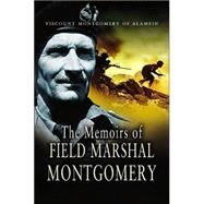 The Memoirs of Field Marshal Montgomery of Alamein, K. G. by Pen & Sword Books, 9781844153305