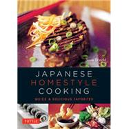 Japanese Homestyle Cooking: Quick & Delicious Favorites by Donald, Susie; Kawana, Masano; Lander, Adrian, 9784805313305