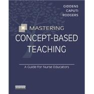 Mastering Concept-based Teaching: A Guide for Nurse Educators by Giddens, Jean Foret, 9780323263306