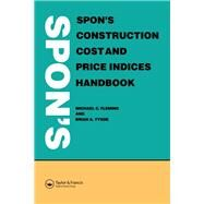 Spon's Construction Cost and Price Indices Handbook by Fleming; M C, 9780419153306