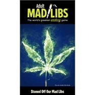 Stoned Off Our Mad Libs by Clark, Brian D., 9780843183306
