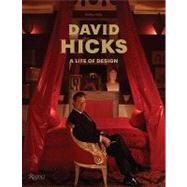 David Hicks : A Life of Design by Hicks, Ashley, 9780847833306