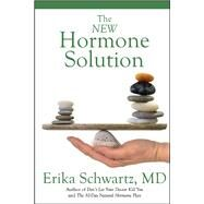 The New Hormone Solution by Schwartz, Erika, M.D., 9781682613306