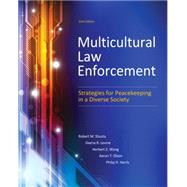 Multicultural Law Enforcement Strategies for Peacekeeping in a Diverse Society by Shusta, Robert M., M.P.A.; Levine, Deena R., M.A.; Wong, Herbert Z., Ph.D.; Olson, Aaron T., M.Ed.; Harris, Philip R., Ph.D., 9780133483307