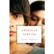 American Dervish by Akhtar, Ayad, 9780316183307