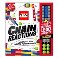 LEGO Chain Reactions Design and build amazing moving machines by Murphy, Pat, 9780545703307