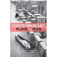 Contemporary Plays from Iraq A Cradle; A Strange Bird on Our Roof; Cartoon Dreams; Ishtar in Baghdad; Me, Torture, and Your Love; Romeo and Juliet in Baghdad; Summer Rain; The Takeover; The Widow by Al-Azraki, A.; Albayati, Monadhil Daoud; Rubai, Abdul Razaq al; Al-Zaidi, Ali Abdel-Nabi; Fadhil, Rasha; Naeem, Awatif; Saleh, Abdul-Kareem Mahdi; Shghidel, Kareem; Waziri, Hoshang; Al-Shamma, James; Al-Azraki, A.; Al-Shamma, James, 9781474253307