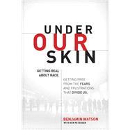 Under Our Skin by Watson, Benjamin; Petersen, Ken, 9781496413307