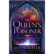 The Queen's Poisoner by Wheeler, Jeff, 9781503953307