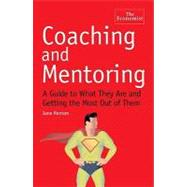 Coaching and Mentoring : What They Are and How to Make the Most of Them by Renton, Jane, 9781576603307