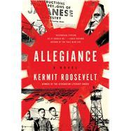 Allegiance by Roosevelt, Kermit, 9781941393307