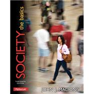Society The Basics PLUS NEW MySocLab with Pearson eText -- Access Card Package by Macionis, John J., 9780205983308