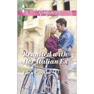 Reunited with Her Italian Ex by Gordon, Lucy, 9780373743308